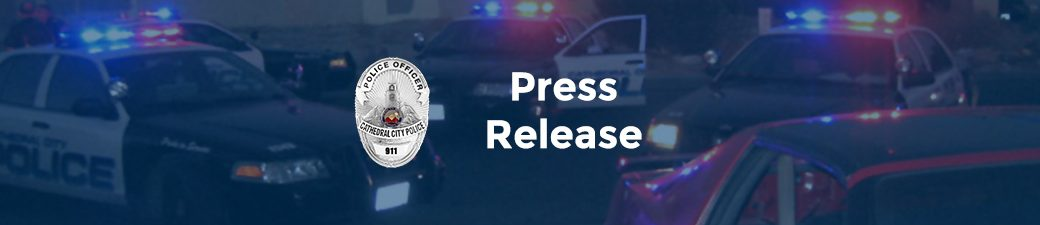 Cathedral City Police Department Press Release
